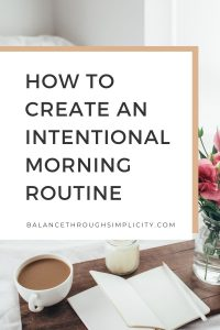How to create an intentional morning routine