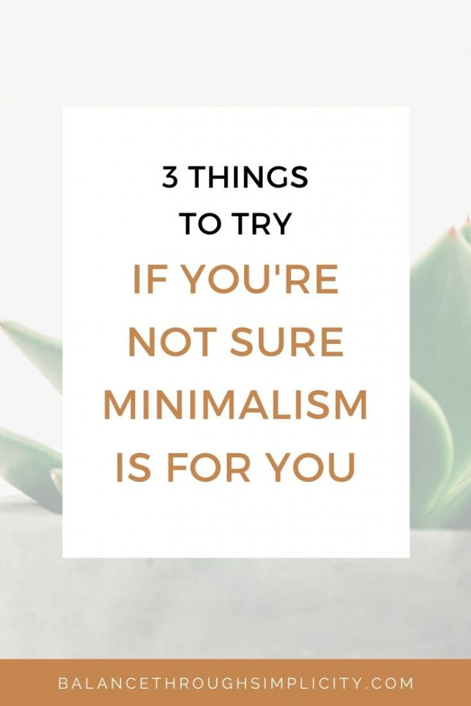3 things to try if you're not sure Minimalism is for you