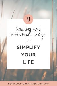 8 Ways To Simplify Your Life