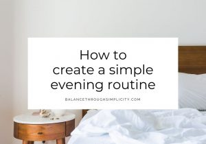 How To Create A Simple Evening Routine