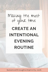 Why Creating An Evening Routine Can Save You Time And Stress For The Next Day