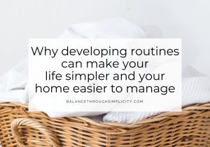 Why developing routines can make your life simpler