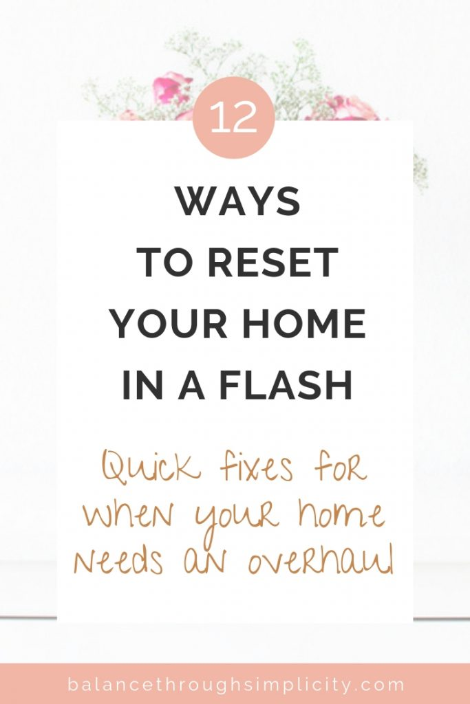 12 Ways To Reset Your Home In A Flash
