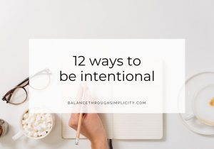 12 Ways To Be Intentional