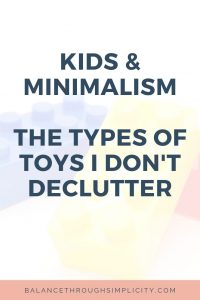 Kids And Minimalism - The Types Of Toy I Don't Declutter