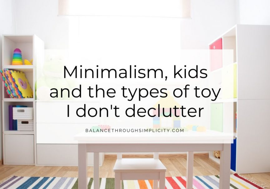 Minimalism, kids and the types of toy I don't declutter