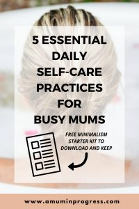 5 essential daily self-care practices for busy mums