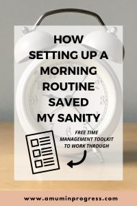 How setting up a Morning routine saved my sanity
