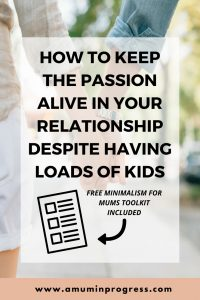 How to keep the passion alive in your relationship despite having loads of kids