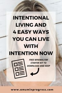Intentional living and 4 easy ways you can live with intention now