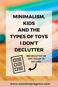 Minimalism, kids and the types of toys I don't declutter