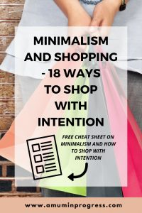 Minimalism and shopping - 18 ways to shop with intention
