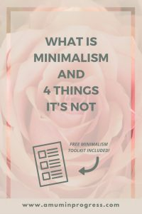 What is Minimalism and 4 things it's not