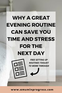 Why a great evening routine can save you time and stress for the next day