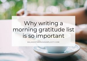 Why writing a morning gratitude list is so important