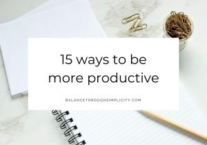 15 ways to be more productive