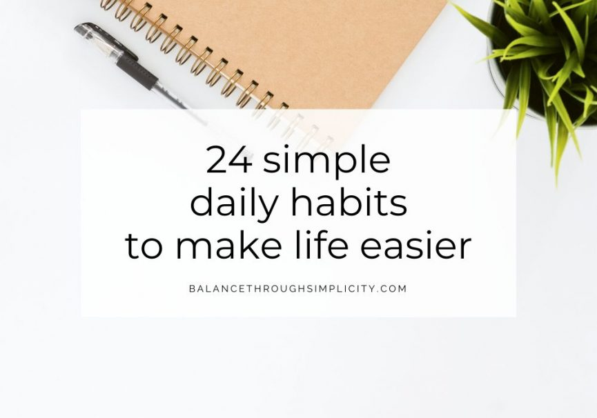24 Simple Daily Habits To Make Life Easier