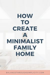 How To Create A Minimalist Family Home