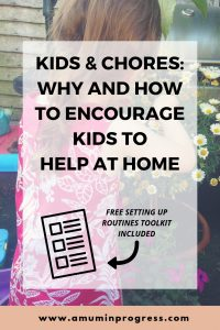 Kids and chores - why and how to encourage kids to help at home