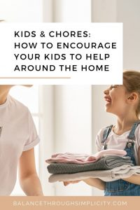 Kids and chores - why and how to encourage your kids to help around the house
