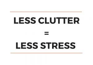 Less clutter = less stress