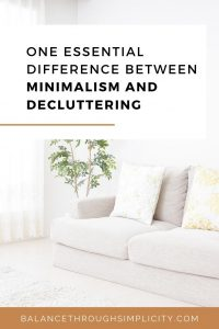 One essential difference between minimalism and decluttering