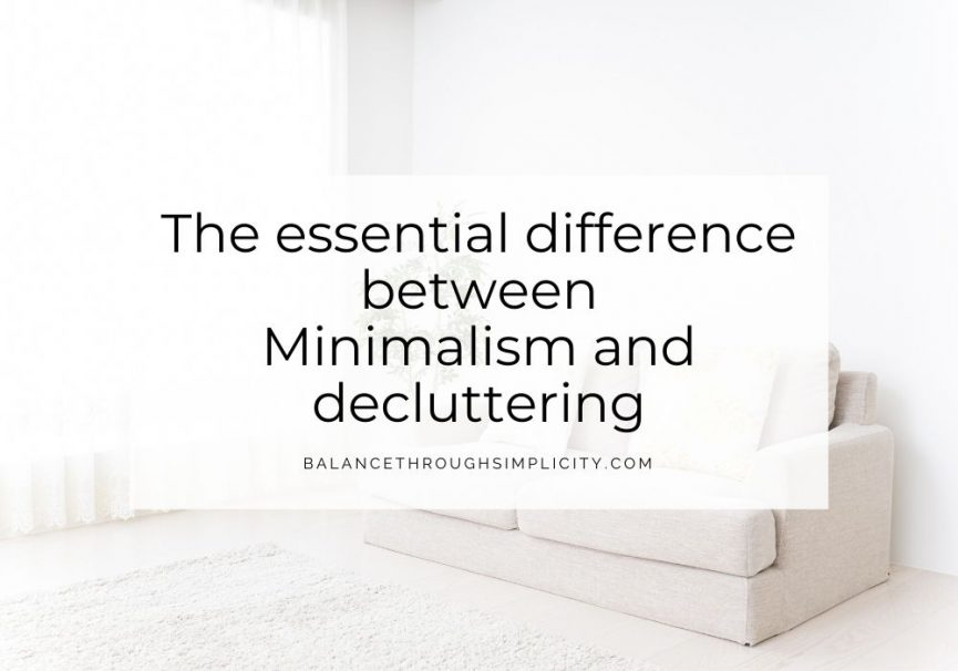 The essential difference between Minimalism and decluttering