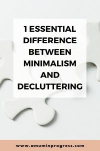 1 essential difference between minimalism and decluttering