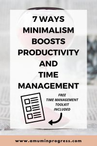 7 ways Minimalism boosts productivity and time management