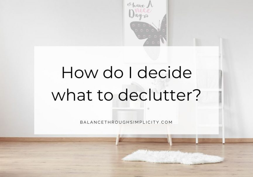 How do I decide what to declutter