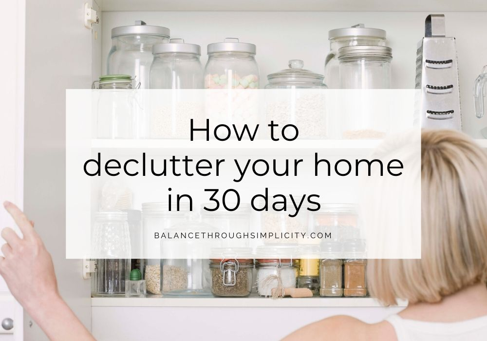 How to declutter your home in 30 days