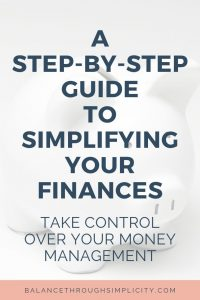 Step By Step Guide to Simplifying Your Finances
