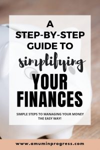 Step-by-step guide to simplifying your finances