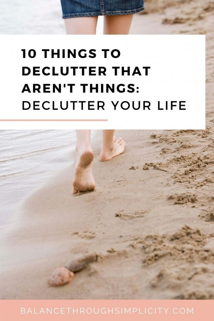 10 things to declutter that aren't things