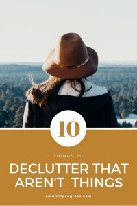10 things to declutter that aren't things - pinterest