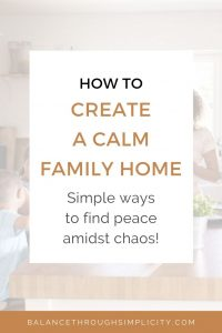 How to create a calm family home