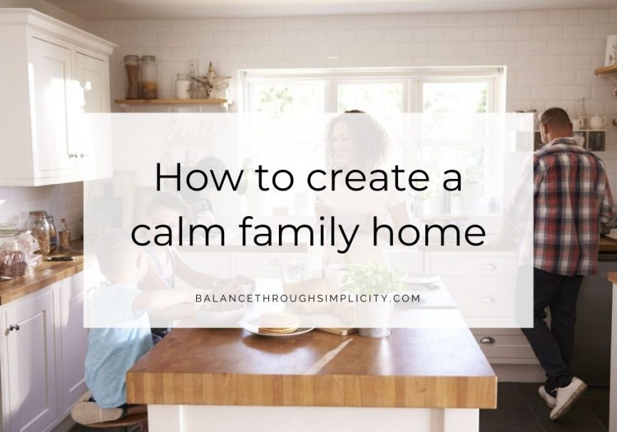 How to create a calm family home