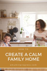 How to create a calm family home - pinterest