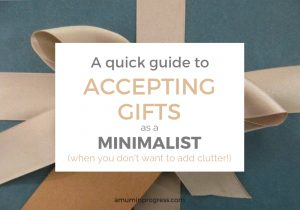 A quick guide to accepting gifts as a minimalist