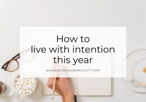 How To Live With Intention This Year