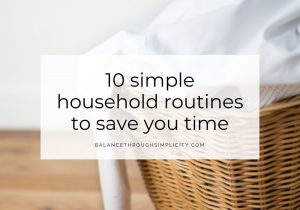 10 Simple Household Routines To Save You Time