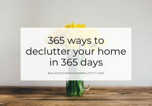 365 Ways To Declutter Your Home In 365 Days