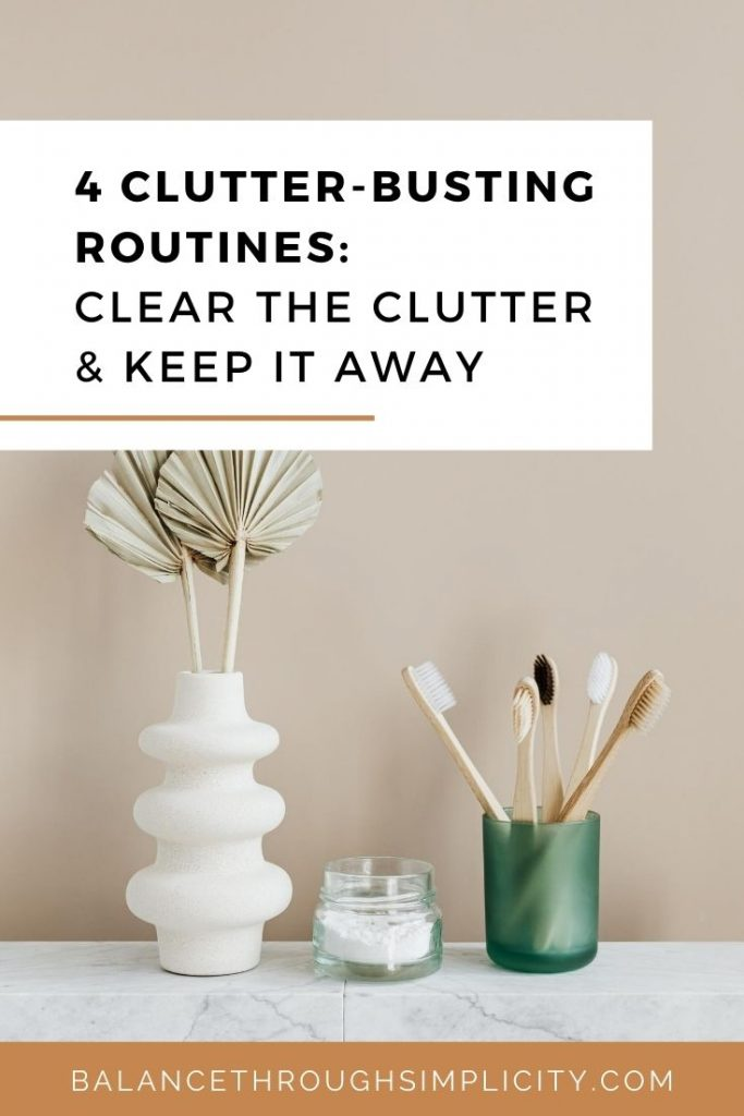 4 clutter-busting daily routines