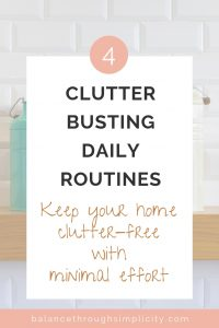 4 Clutter Busting Daily Routines