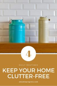 4 daily routines to keep your home clutter-free - pinterest