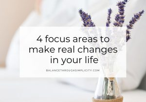 focus areas to make real changes in your life