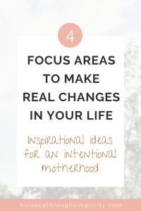 4 Focus Areas To Make Real Changes In Your Life