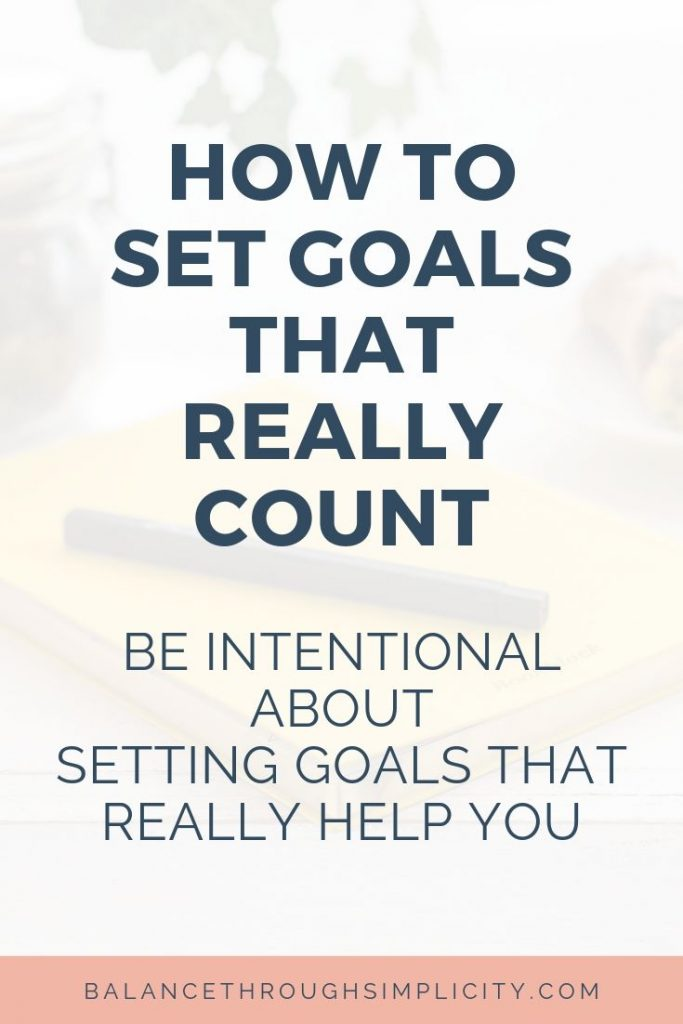 How To Set Goals That Really Count