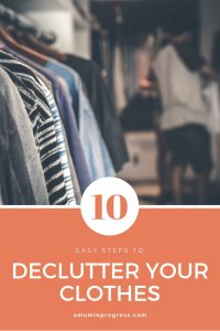 How to declutter your clothes in 10 easy steps - pinterest