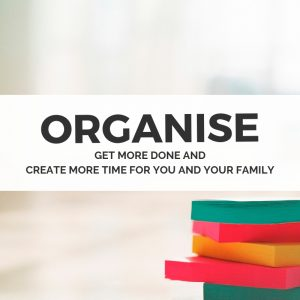 Organise your life - A Mum in Progress